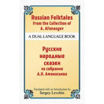 Russian Folktales from the Collection of A. Afanasyev: A Dual-Language Book by Sergey Levchin, 9780486493923