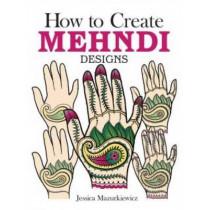 How to Create Mehndi Designs by Jessica Mazurkiewicz, 9780486494654