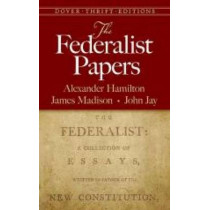 The Federalist Papers by Alexander Hamilton, 9780486496368