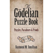 The Goedelian Puzzle Book: Puzzles, Paradoxes and Proofs by Raymond Smullyan, 9780486497051