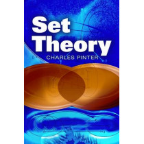 A Book of Set Theory by Charles C. Pinter, 9780486497082