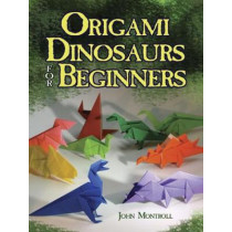 Origami Dinosaurs for Beginners by John Montroll, 9780486498195