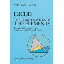 The Thirteen Books of the Elements, Vol. 1 by Euclid, 9780486600888