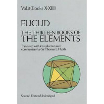 The Thirteen Books of the Elements, Vol. 3 by Euclid, 9780486600901