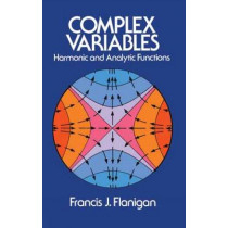 Complex Variables: Harmonic and Analytic Functions by Francis J. Flanigan, 9780486613888