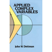 Applied Complex Variable by John W. Dettman, 9780486646701