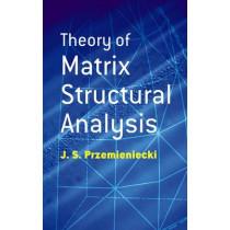 Theory of Matrix Structural Analysis by J. S. Przemieniecki, 9780486649481