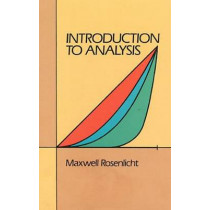 Introduction to Analysis by Maxwell Rosenlicht, 9780486650388