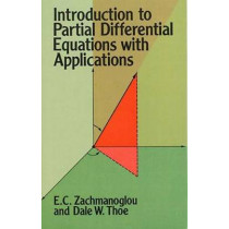 Introduction to Partial Differential Equations with Applications by E. C. Zachmanoglou, 9780486652511