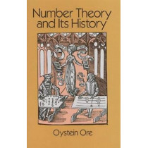 Number Theory and Its History by Oystein Ore, 9780486656205