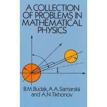 A Collection of Problems in Mathematical Physics by B. M. Budak, 9780486658063