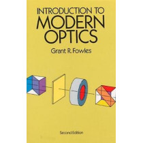 Introduction to Modern Optics by Grant R. Fowles, 9780486659572