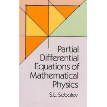 Partial Differential Equations of Mathematical Physics by S.L. Sobolev, 9780486659640