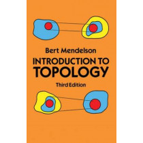 Introduction to Topology: Third Edition by Bert Mendelson, 9780486663524