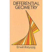 Differential Geometry by Erwin Kreyszig, 9780486667218