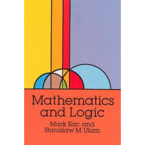 Mathematics and Logic: Retrospect and Prospects by Mark Kac, 9780486670850