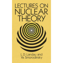 Lectures on Nuclear Theory by L. D. Landau, 9780486675138