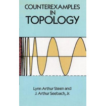 Counterexamples in Topology by Lynn Arthur Steen, 9780486687353