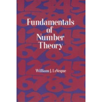Fundamentals of Number Theory by William Judson LeVeque, 9780486689067