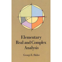 Elementary Real and Complex Analysis by Georgi E. Shilov, 9780486689227