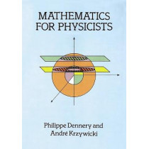 Mathematics for Physicists by Philippe Dennery, 9780486691930