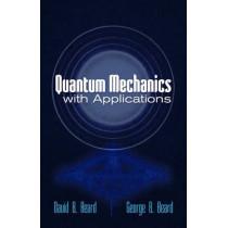 Quantum Mechanics with Applications by David Beard, 9780486779904