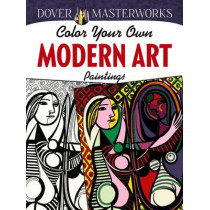 Dover Masterworks: Color Your Own Modern Art Paintings by Muncie Hendler, 9780486780245