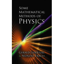 Some Mathematical Methods of Physics by Gerald Goertzel, 9780486780634