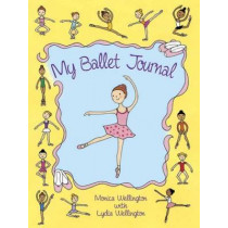 My Ballet Journal by Monica Wellington, 9780486781945