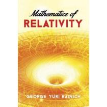 Mathematics of Relativity by George Y. Rainich, 9780486783253