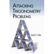 Attacking Trigonometry Problems by David Kahn, 9780486789675