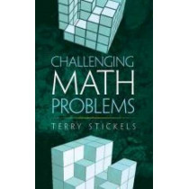 Challenging Math Problems by Terry Stickels, 9780486795539