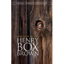 Narrative of the Life of Henry Box Brown by Henry Brown, 9780486795751