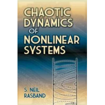 Chaotic Dynamics of Nonlinear Systems by S. Neil Rasband, 9780486795997