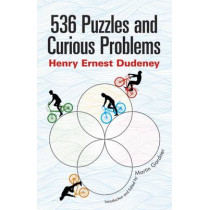 536 Puzzles and Curious Problems by Henry E. Dudeney, 9780486796864