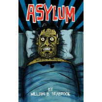Asylum by William Seabrook, 9780486798103