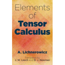 Elements of Tensor Calculus by A. Lichnerowicz, 9780486805177