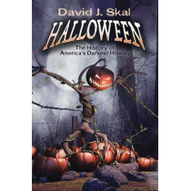 Halloween: The History of America's Darkest Holiday by David Skal, 9780486805214