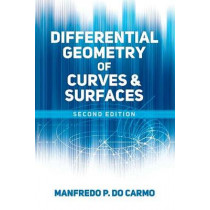 Differential Geometry of Curves and Surfaces: Second Edition by Manfredo P. do Carmo, 9780486806990
