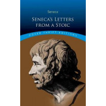 Seneca's Letters from a Stoic by Lucius Seneca, 9780486811246