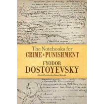 Notebooks for Crime and Punishment by Fyodor Dostoyevsky, 9780486813707