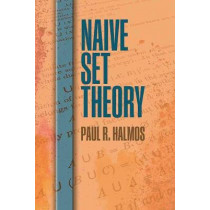 Naive Set Theory by Paul R. Halmos, 9780486814872