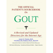 The Official Patient's Sourcebook on Gout: A Revised and Updated Directory for the Internet Age by Icon Health Publications, 9780497009755