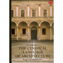 The Classical Language of Architecture by John Summerson, 9780500201770