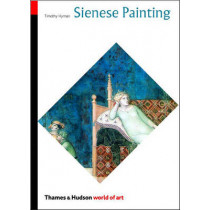 Sienese Painting: The Art of a City-Republic (1278-1477) by Timothy Hyman, 9780500203729