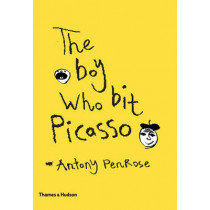 The Boy Who Bit Picasso by Antony Penrose, 9780500238738