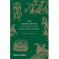The Norse Myths: A Guide to the Gods and Heroes by John Haywood, 9780500251966