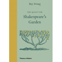 The Quest for Shakespeare's Garden by Roy Strong, 9780500252246