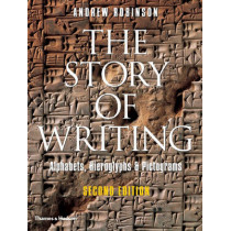 The Story of Writing: Alphabets, Hieroglyphs and Pictograms by Andrew Robinson, 9780500286609