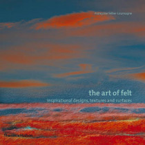 The Art of Felt: Inspirational Designs, Textures and Surfaces, 9780500287316